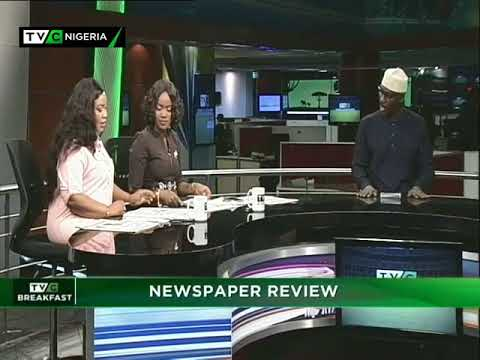TVC Breakfast 25th May 2018 | Newspaper Review with Kehinde Chris-Nwandu