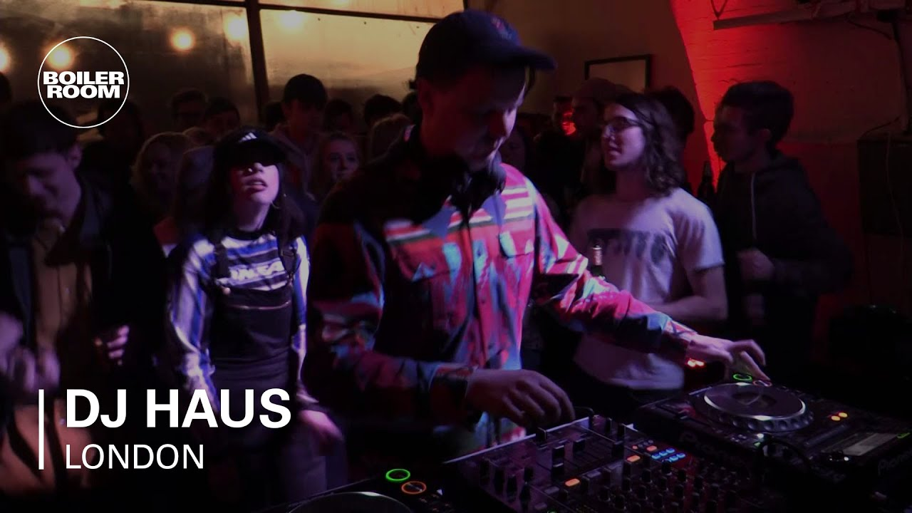 Dj Haus Boiler Room London Set