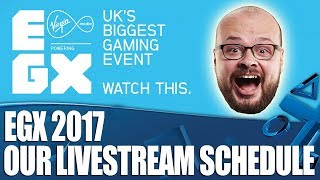 EGX 2017 - We're Livestreaming Every Day! thumbnail