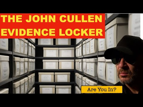 The John Cullen Evidence Locker:  Are You In..???