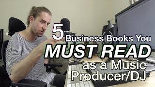 5 Business Books You Must Read as a Music Producer/DJ