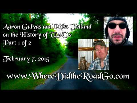 A Different View on the History of UFO's with Aaron Gulyas and Mike Clelland - Part 1 - Feb 7, 2015