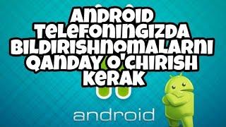 Android telefoningizda bildirishnomalarni qanday o'chirish kerak MyTub.uz
