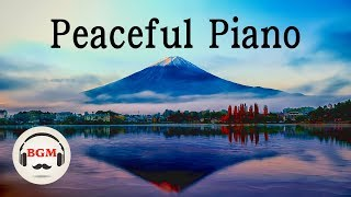 Peaceful Piano - Easy Listening Piano - Relaxing Music For Sleep, Study