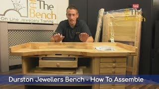 Durston Jewellers Bench - How To Assemble Your Superior Wooden Bench