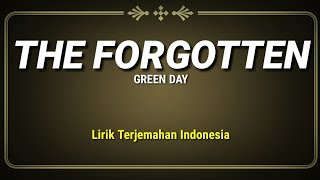 The Forgotten - Green Day ( Lirik Terjemahan Indonesia )