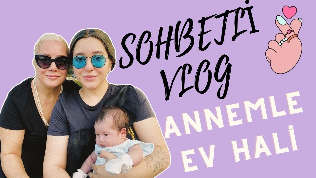 ANNEMLE EVDE SOHBETLİ VLOG (Günlük Vlog)