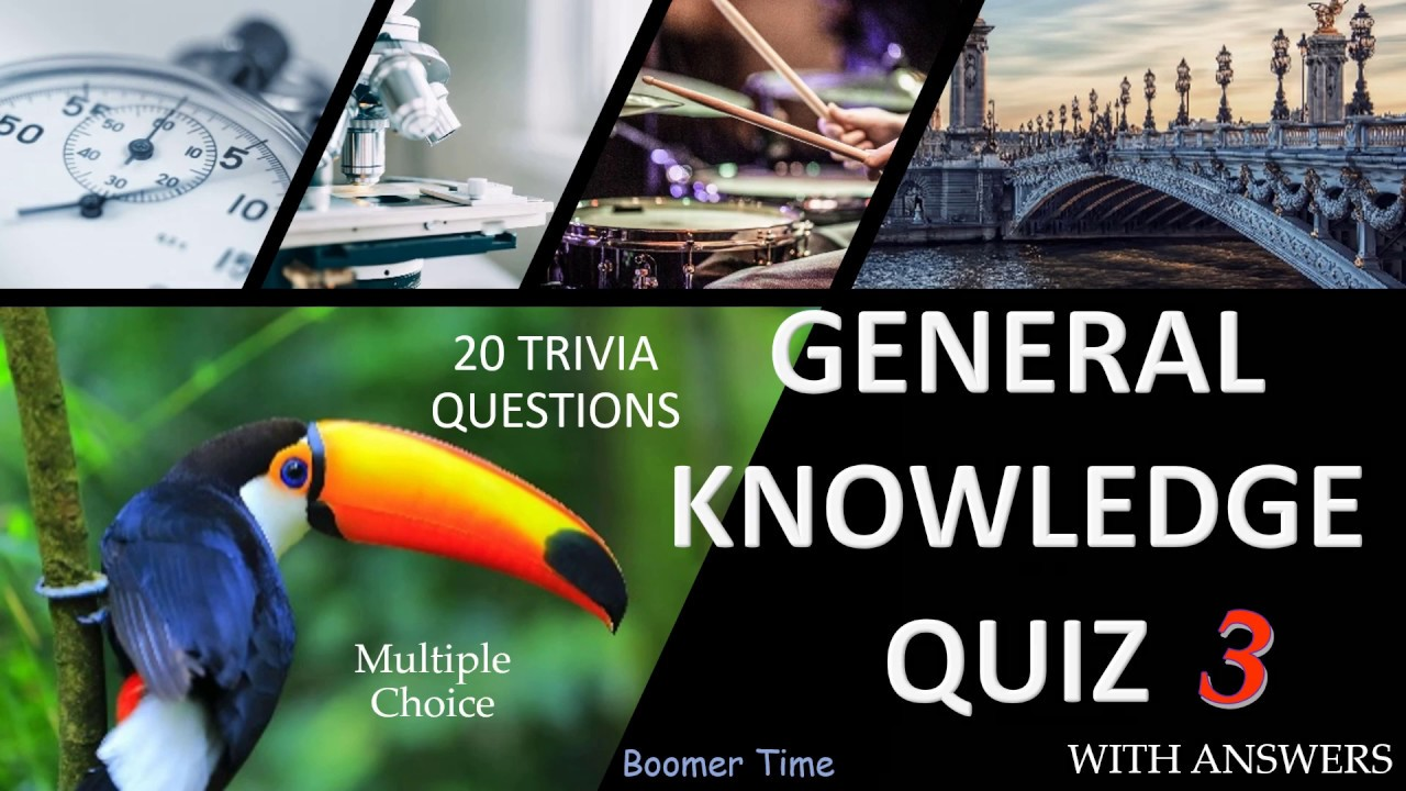 General Knowledge Quiz 3, 20 questions (multiple choice ...