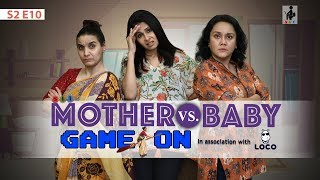SIT | Maid In Heaven | MOTHER VS BABY: GAME ON | S2 E10 | Chhavi Mittal | Deepika Amin