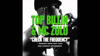 TOP BILLIN FEAT. MC ZULU - CHECK THE FREQUENCY (INSTRUMENTAL)