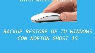 Backup / Restore de nuestro windows con Norton Ghost V15