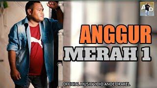 Anoe Drakel - ANGGUR MERAH 1 [Official Music Video] Lagu Terbaru 2020