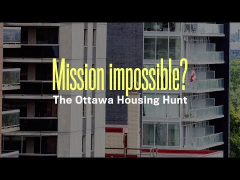 Mission impossible? The Ottawa Housing Hunt