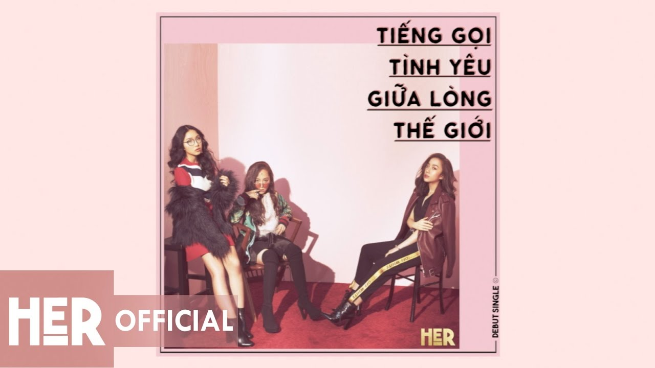 her-tieng-goi-tinh-yeu-giua-long-the-gioi-full-audio-her-official