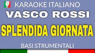 VASCO ROSSI - SPLENDIDA GIORNATA - BASE KARAOKE ITALIANO