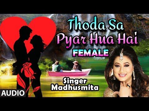 thoda-sa-pyar-hua-hai-female-version-|-maine-dil-tujhko-diya-|-madhusmita