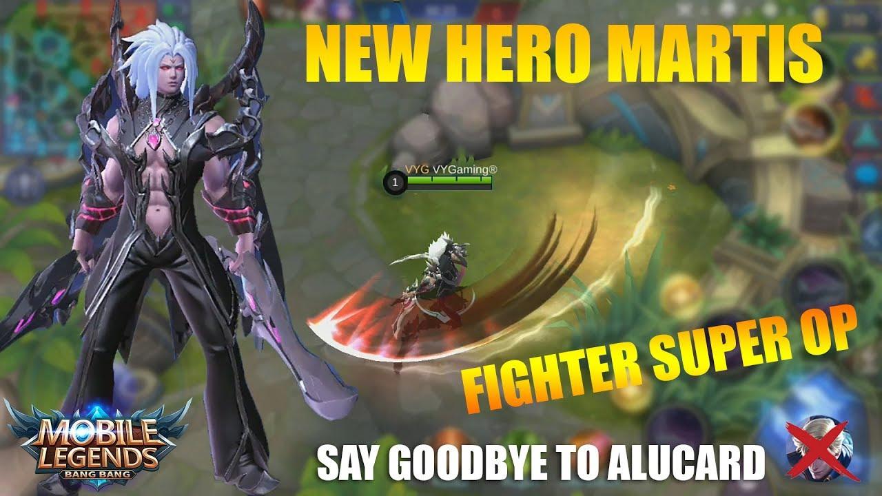 NEW HERO MARTIS SUPER OVERPOWER FIGHTER!!! - Goodbye Alucard (Mobile legends)