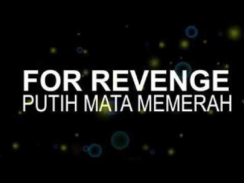 For revenge - putih mata memerah