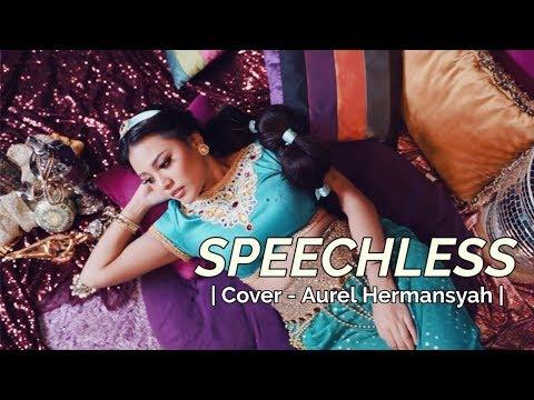 NAOMI SCOTT - SPEECHLESS | FROM ALADDIN MOVIE SOUNDTRACK (AUREL HERMANSYAH COVER)
