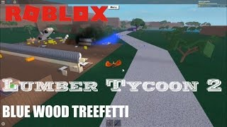Roblox: Lumber Tycoon 2: BLUE WOOD Treefetti