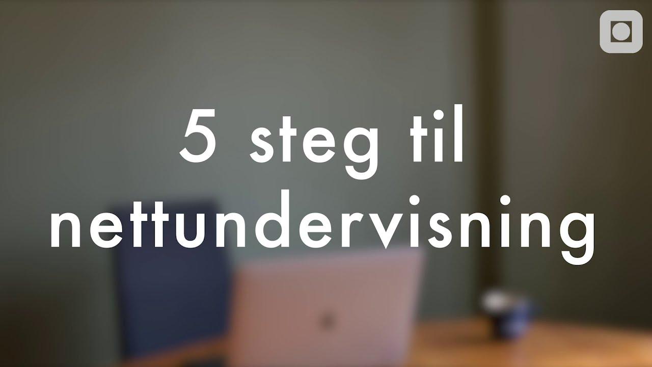 5 steg til nettundervisning