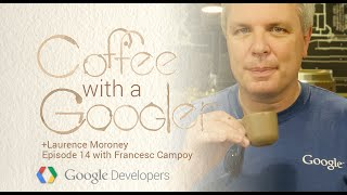 Chat with Francesc Campoy Flores about Go language - Coffee with a Googler