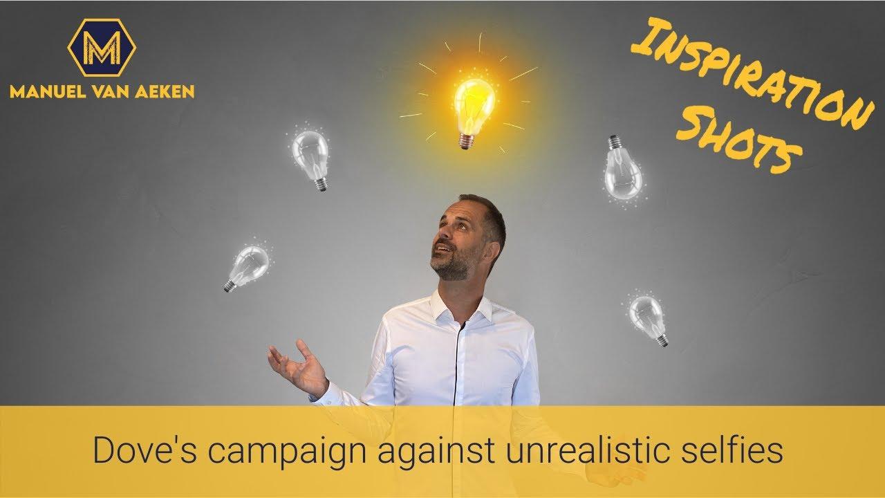 Dove's campaign against unrealistic selfies