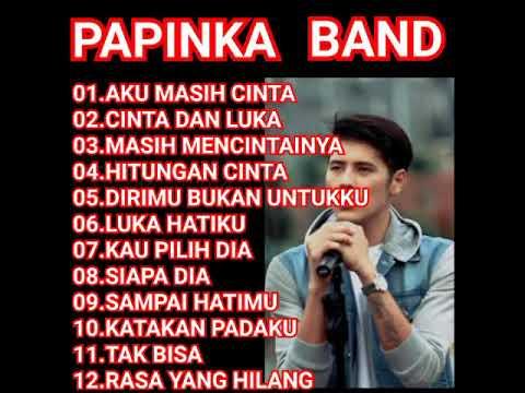 PAPINKA BAND Full Album 2018 Lagunya Cocok Buat Yang Lagi Galau