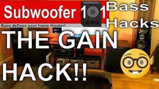 BASS HACKS: THE GAIN HACK! More Punch! (Subwoofer Optimization Series)