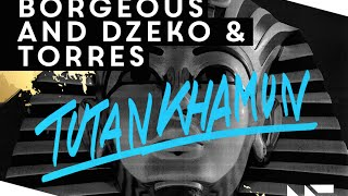 Borgeous and Dzeko and Torres - Tutankhamun (Original Mix)