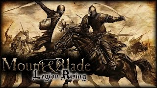 Mount & Blade: Warband | Legion Rising | #3 MIGHT OF THE MERCENARIES