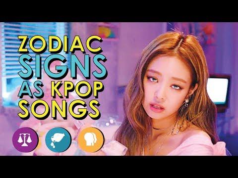 The Zodiac Signs As Kpop Songs | Tokki Star
