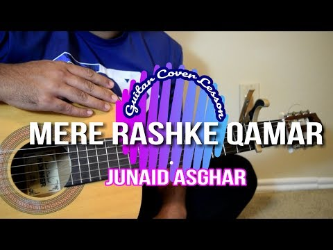 Mere Rashke Qamar| Guitar Cover Lesson| Junaid Asghar