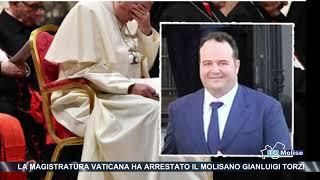 La Magistratura Vaticana Ha Arrestato Il Molisano Gianluigi Torzi