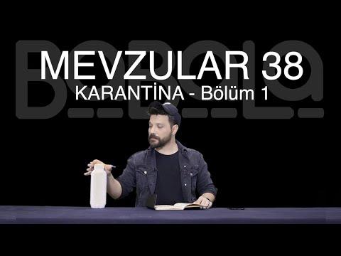 Mevzular 38 - Karantina (Bölüm1)