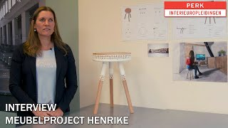 Interview meubelproject Henrike - Perk Interieuropleidingen