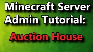 Minecraft Admin How-To: Auction House [Premium]