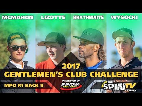 2017 Gentlemen's Club Challenge Presented By Innova - MPO Round 1, Back 9