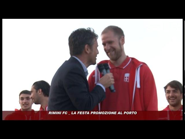 Icaro Sport. Rimini FC, la festa promozione al porto
