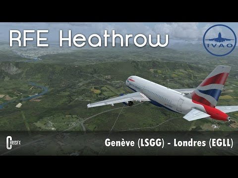 FSX - IVAO | Genève (LSGG) - Londres Heathrow en A319 Aerosoft British Airways ! RFE Heathrow