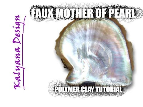 Polymer clay tutorial - Faux mother of pearl