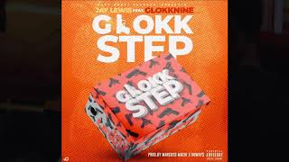 "Jay Lewis - Glokk Step Ft. 9lokkNine ""AUDIO"" prod. By Beat Execs"