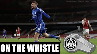 On the Whistle: Arsenal 01 Leicester  'Bring back Iwobi playing in Kola on the overlap, I say!'