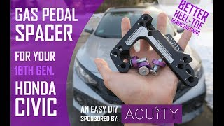 10th Gen Civic 🅖🅐🅢 Pedal Spacer From Acuity Instruments [INSTALL + REVIEW]