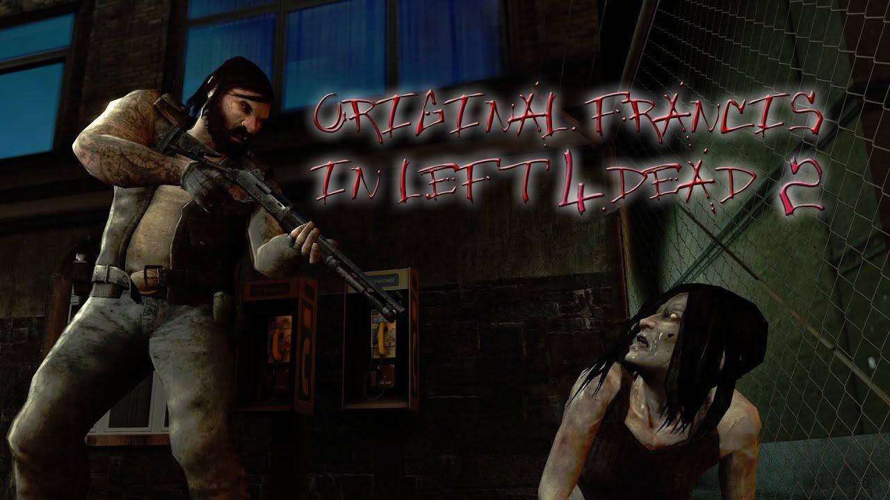 Left 4 Dead Francis Beta: Left 4 Dead 2 Beta Francis Is Now