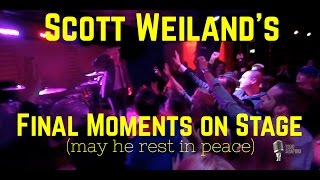 SCOTT WEILAND'S FINAL MOMENTS ON STAGE (may he rest in peace)