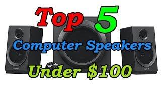 5 Best Computer Speakers Under $100