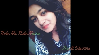 Roke Na Ruke Naina Female Version | Badrinath Ki Dulhania | Cover By Trapti Sharma