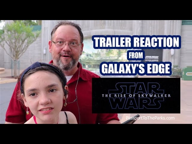 Star Wars The Rise of Skywalker Trailer Reaction From Galaxy's Edge Hollywood Studios