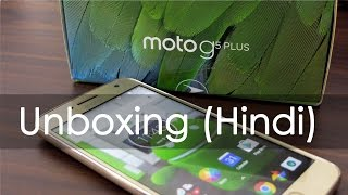 Moto G5 Plus Unboxing & Hands On Overview in Hindi